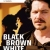 "FILM I "" BLACK BROWN WHITE"" mit Fritz Karl"